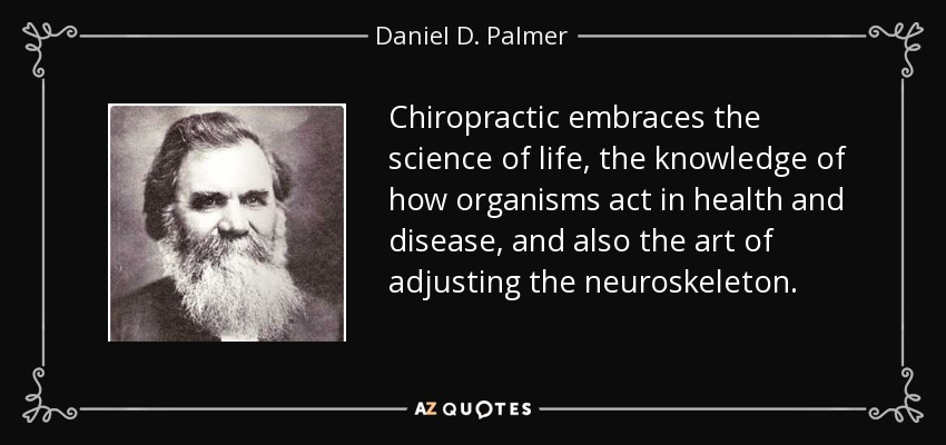 Daniel D. Palmer Quote: Chiropractic Embraces The Science