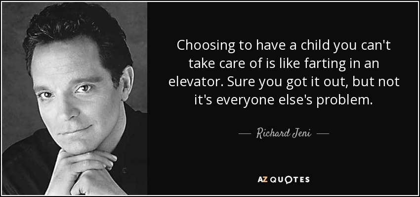 Richard Jeni Quote: Choosing To Have A Child You Can't