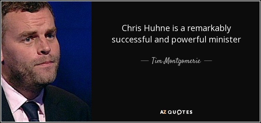 Chris Huhne is a remarkably successful and powerful minister - Tim Montgomerie