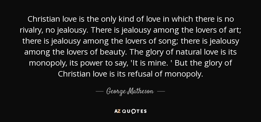 george matheson quote christian love is the only kind of love in