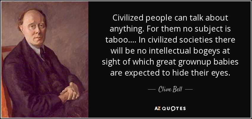 clive bell quote civilized people can talk about anything for them