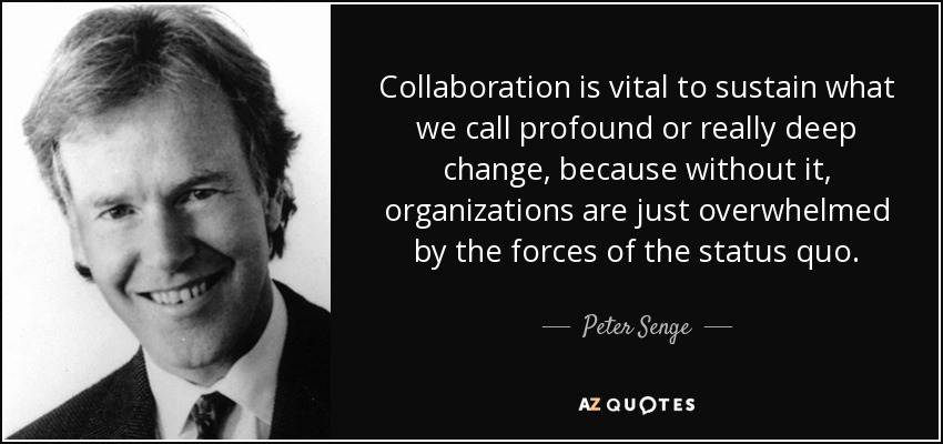 Collaboration Quotes Delectable Peter Senge Quote Collaboration Is Vital To Sustain What We Call