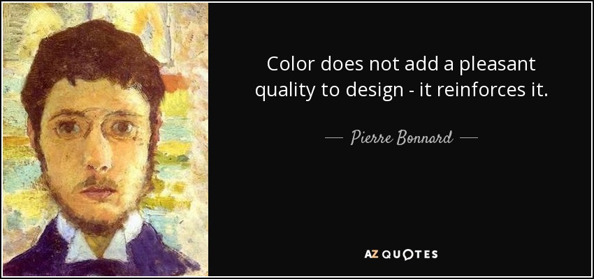 pierre bonnard quote color does not add a pleasant quality to