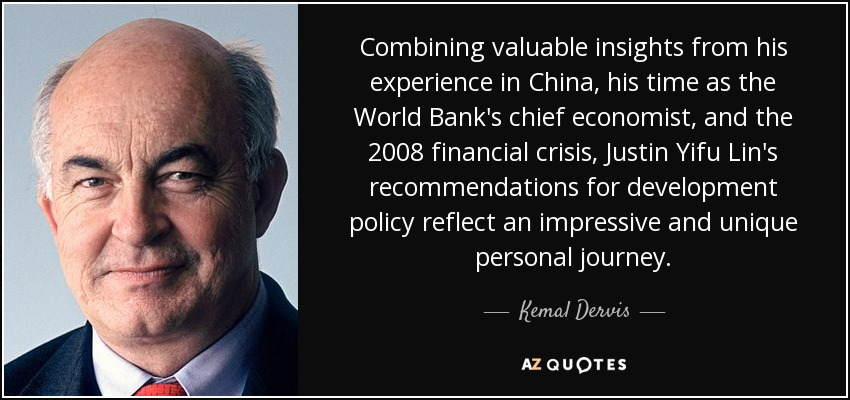 Combining valuable insights from his experience in China, his time as the World Bank's chief economist, and the 2008 financial crisis, Justin Yifu Lin's recommendations for development policy reflect an impressive and unique personal journey. - Kemal Dervis