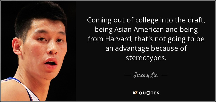 Jeremy Lin Quote Coming Out Of College Into The Draft Being Asian