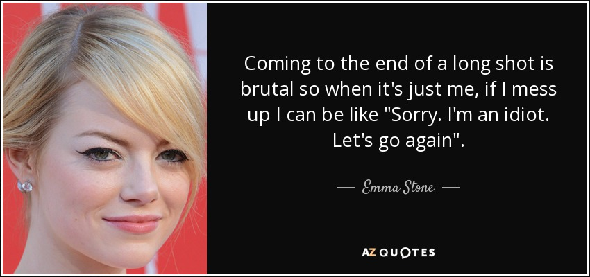 Emma Stone Quote Coming To The End Of A Long Shot Is Brutal