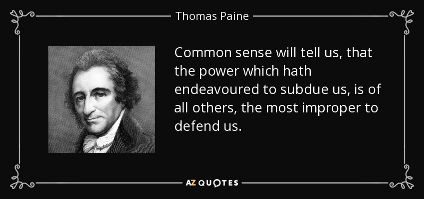 Common Sense Thomas Paine Quotes | Thomas Paine Quote Common Sense Will Tell Us That The Power Which