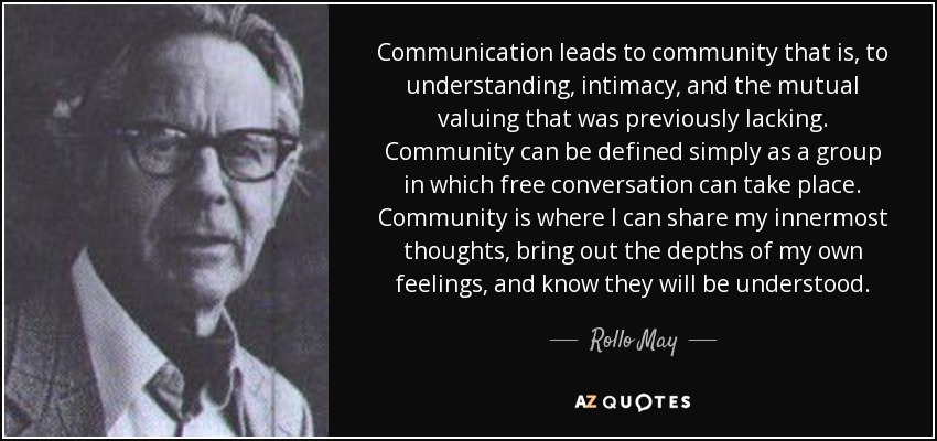 quote-communication-leads-to-community-that-is-to-understanding-intimacy-and-the-mutual-valuing-rollo-may-110-20-32.jpg