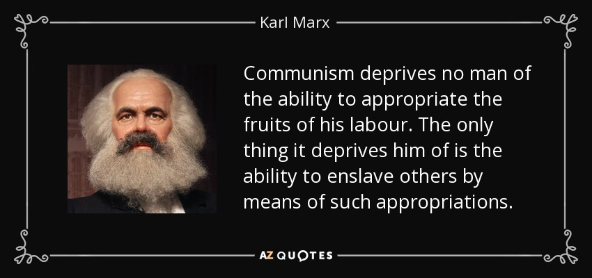 karl marx quote communism deprives no man of the ability to