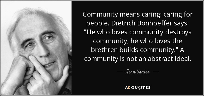 Bonhoeffer Quotes Fascinating Jean Vanier Quote Community Means Caring Caring For People