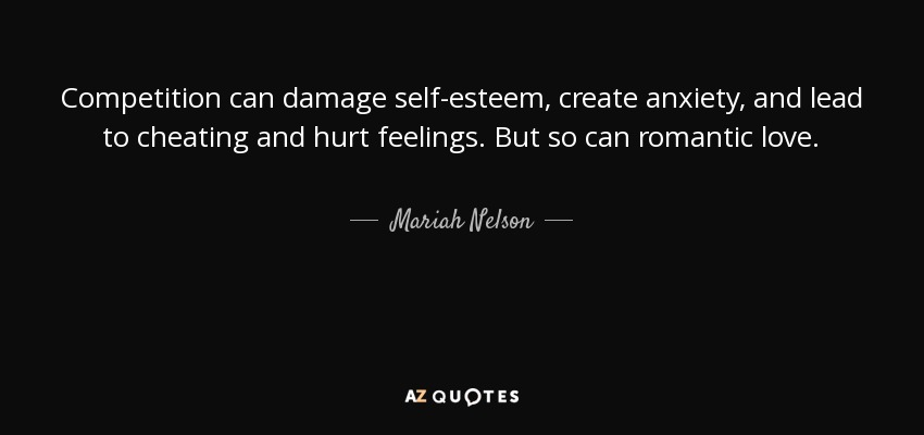 Mariah Nelson Quote Competition Can Damage Self Esteem Create