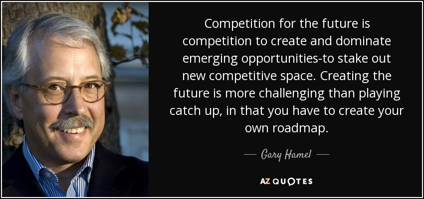 competing for the future Competing for the future - ebook written by gary hamel, c k prahalad read this book using google play books app on your pc, android, ios devices download for offline reading, highlight, bookmark or take notes while you read competing for the future.
