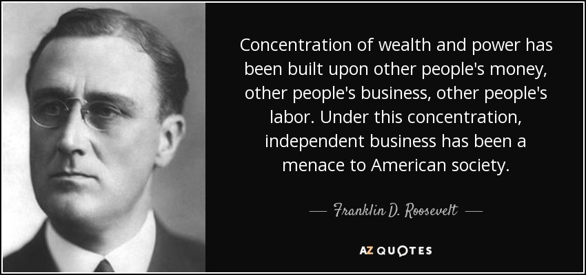 Franklin D Roosevelt Quote Concentration Of Wealth And Power Has