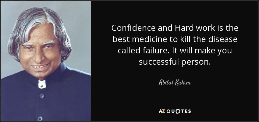 Abdul Kalam quote: Confidence and Hard work is the best medicine to kill...