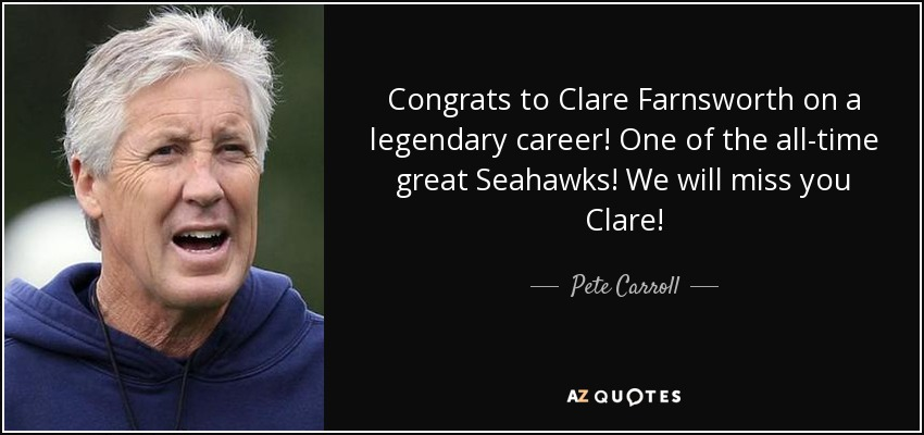 Pete Carroll Quote: Congrats To Clare Farnsworth On A