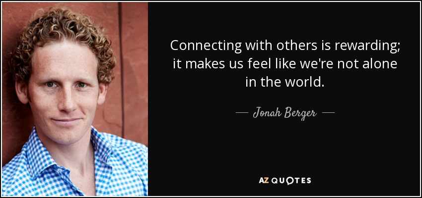 Jonah Berger Quote Connecting With Others Is Rewarding It Makes Us
