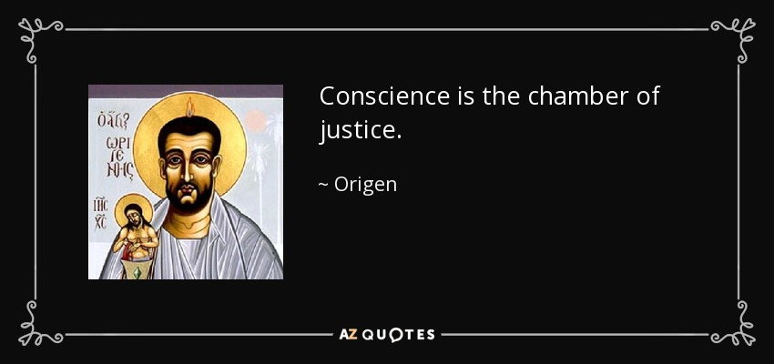 Conscience is the chamber of justice. - Origen