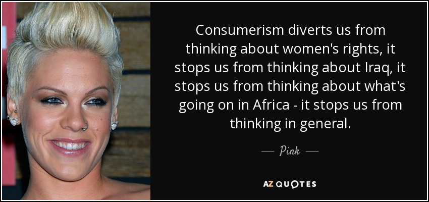 Pink Quote Consumerism Diverts Us From Thinking About Women's Delectable Women's Rights Quotes