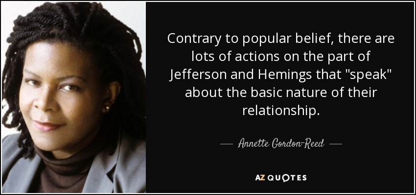 Contrary to popular belief, there are lots of actions on the part of Jefferson and Hemings that