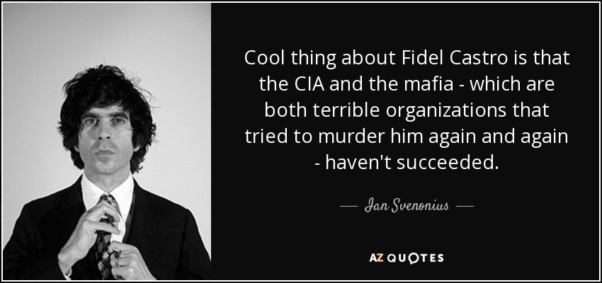 Ian Svenonius Quote: Cool Thing About Fidel Castro Is That