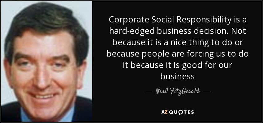 Niall FitzGerald Quote: Corporate Social Responsibility Is