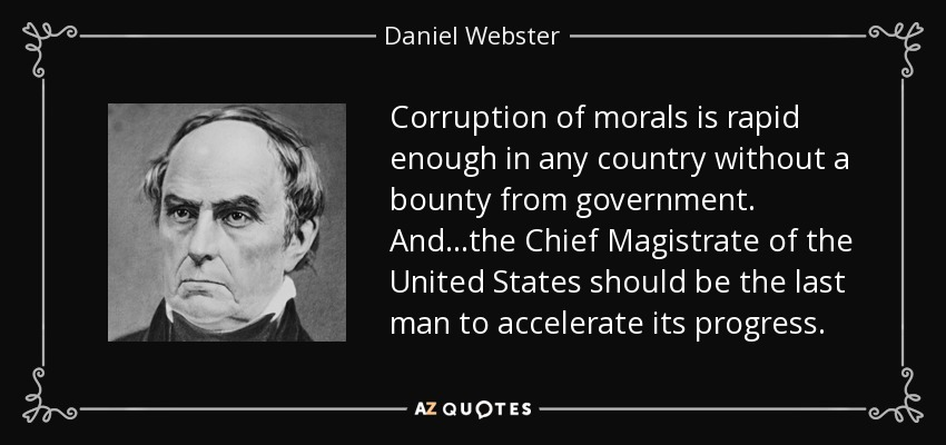 Daniel Webster Quote Corruption Of Morals Is Rapid Enough In Any