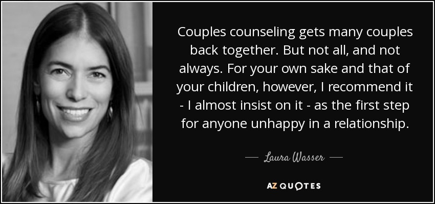 Laura Wasser quote: Couples counseling gets many couples ...