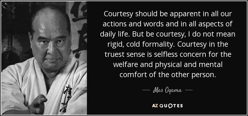 Actions And Words Quotes: Mas Oyama Quote: Courtesy Should Be Apparent In All Our