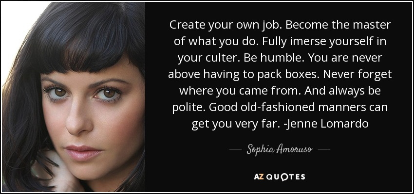 Sophia Amoruso Quote Create Your Own Job Become The Master Of What