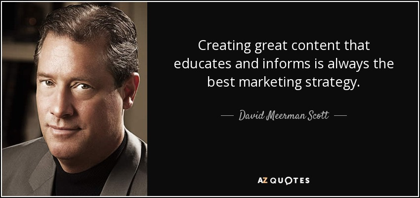 David Meerman Scott quote: Creating great content that