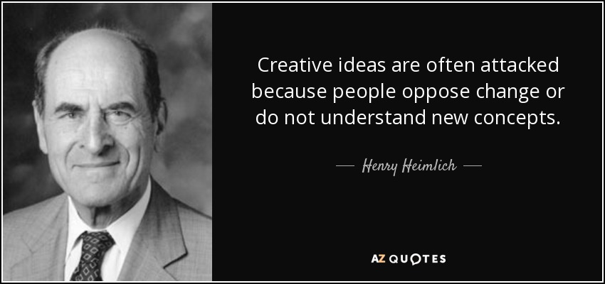 Creative Ideas Are Often Attacked Because People Oppose Change Or Do Not Understand New Concepts