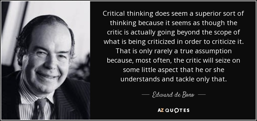 Quotes About Critical Thinking Glamorous Edward De Bono Quote Critical Thinking Does Seem A Superior Sort