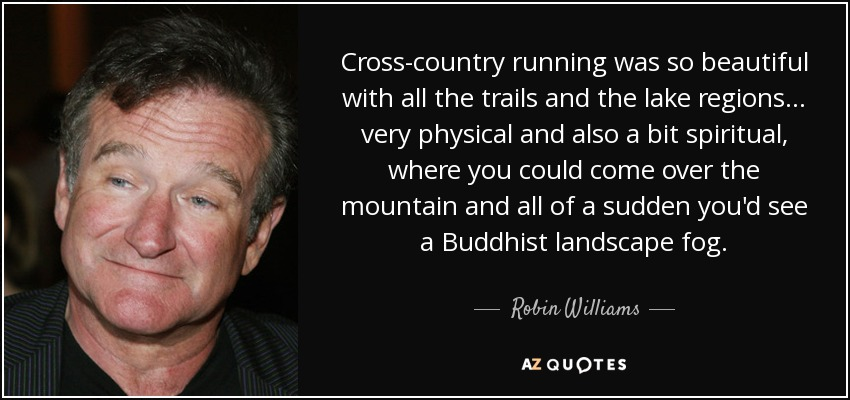 Cross Country Quotes Classy Robin Williams Quote Crosscountry Running Was So Beautiful With