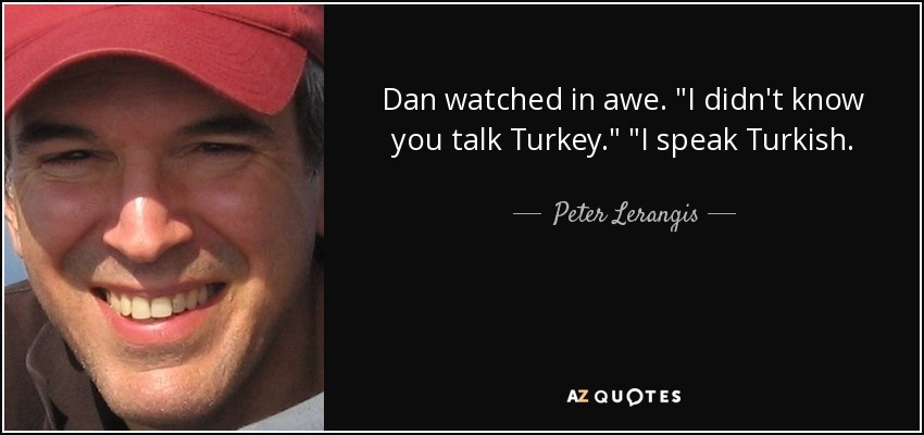 Dan watched in awe.