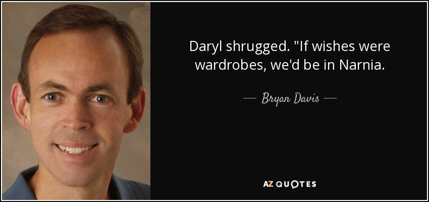 Daryl shrugged.