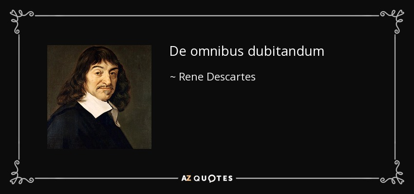 TOP 25 QUOTES BY RENE DESCARTES (of 158) | A-Z Quotes