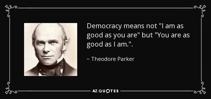 Democracy means not