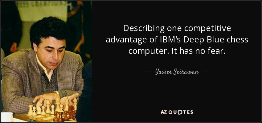 Ibm Quote | Yasser Seirawan Quote Describing One Competitive Advantage Of Ibm S