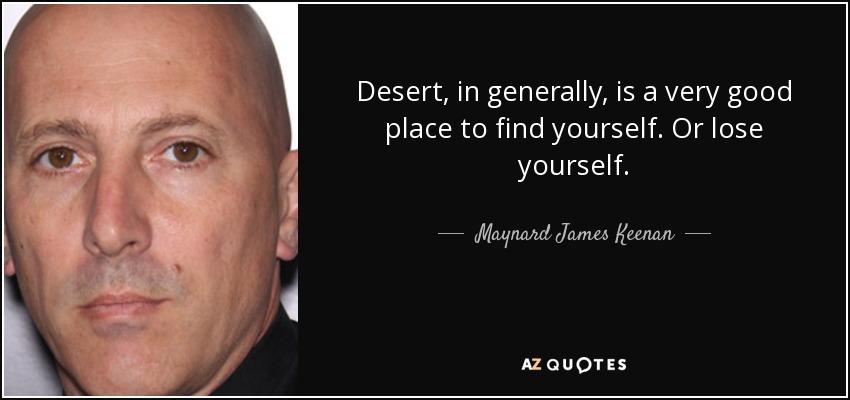 James Maynard Keenan Quotes: TOP 25 DESERT QUOTES (of 1000)