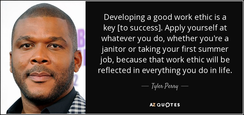 Tyler Perry Quote Developing A Good Work Ethic Is A Key To Success