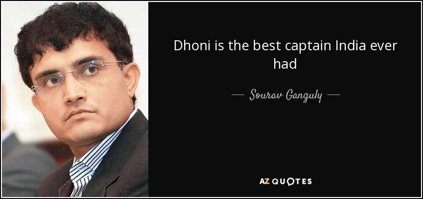 Dhoni is the best captain India ever had - Sourav Ganguly