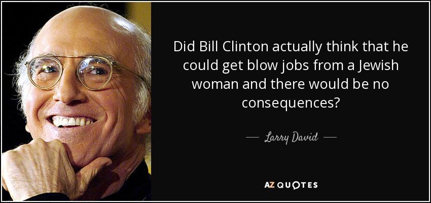The bill clinton blow job talented