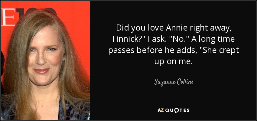 Did you love Annie right away, Finnick?