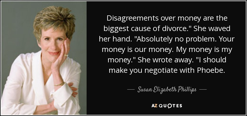 Disagreements over money are the biggest cause of divorce.