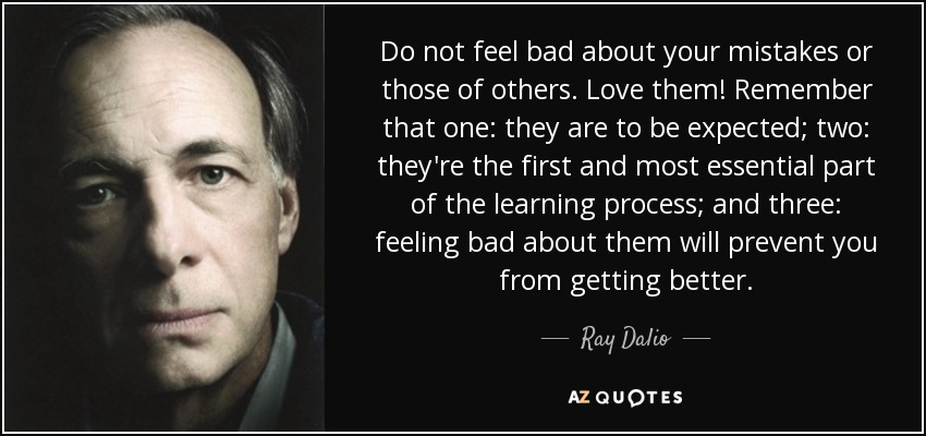 Ray Dalio Quote Do Not Feel Bad About Your Mistakes Or Those Of