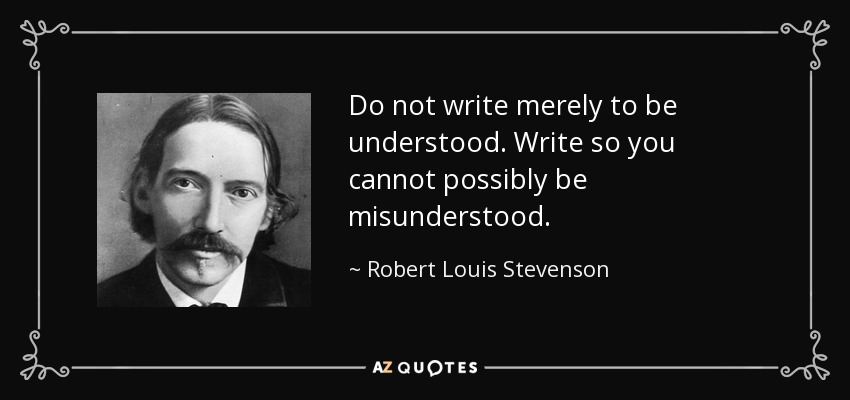 Robert Louis Stevenson Quote Do Not Write Merely To Be Understood