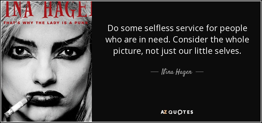 Nina Hagen Quote Do Some Selfless Service For People Who Are In Need