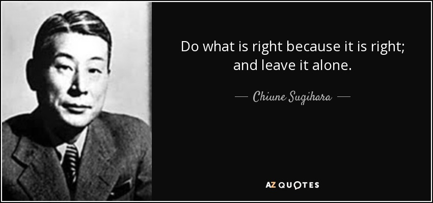 Image result for Do what is right because it is right, and leave it alone.