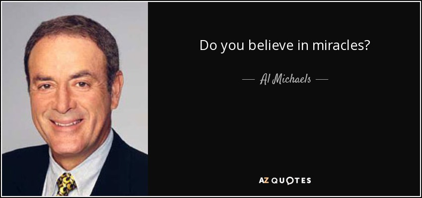 Al Michaels Quote Do You Believe In Miracles