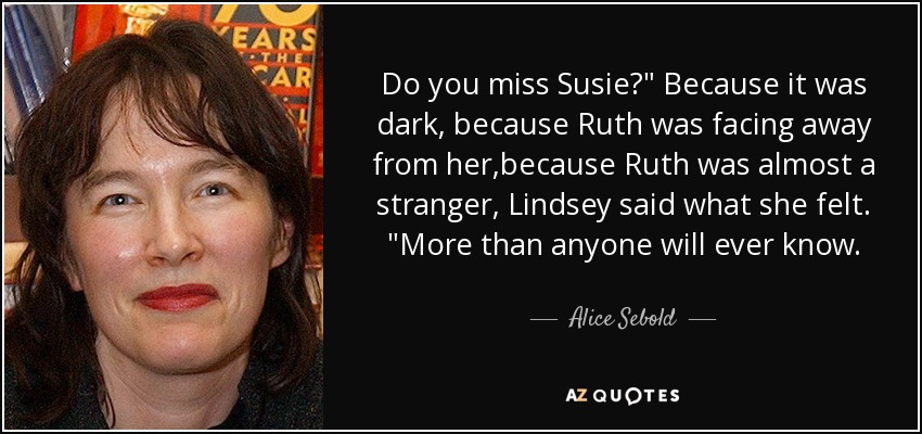 Do you miss Susie?